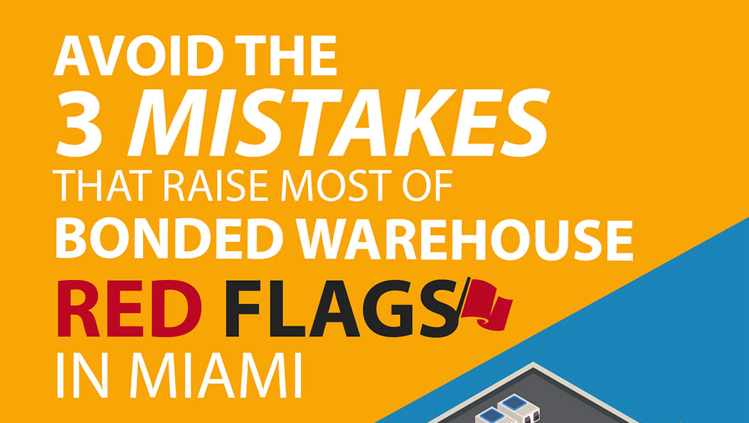 Avoid the 3 most common mistakes that flag bonded cargo in Miami